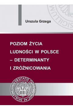 Poziom życia ludności w Polsce - determinanty i zróżnicowania