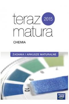 Teraz matura 2015 Chemia zadania i arkusze maturalne