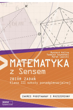 Matematyka LO 3 zbiór zadań ZPiR SENS