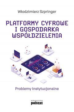Platformy cyfrowe i gospodarka współdzielenia. Problemy instytucjonalne