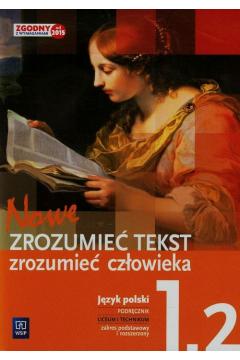 Nowe Zrozumieć tekst zrozumieć człowieka. Podręcznik dla klasy 1 LO, część 2. Zakres podstawowy i rozszerzony