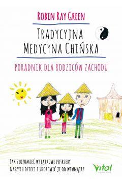Tradycyjna medycyna chińska. Poradnik dla rodziców zachodu
