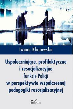 Uspołeczniające, profilaktyczne i resocjalizacyjne funkcje Policji