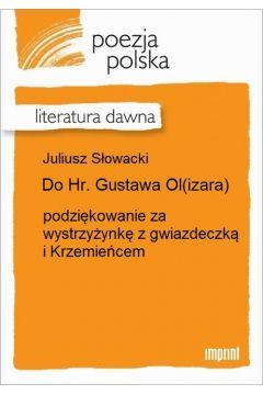 Do Hr. Gustawa Ol(izara)