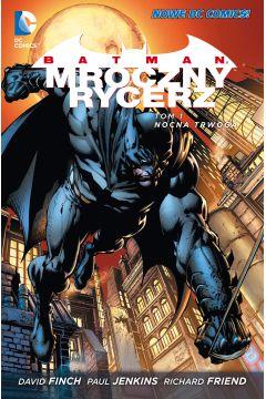 Batman Mroczny Rycerz. Tom 1. Nocna trwoga