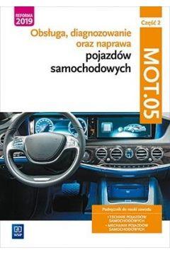 Obsługa, diagnozowanie oraz naprawa pojazdów samochodowych. Kwalifikacja MOT.05. Podręcznik do nauki zawodu technik pojazdów samochodowych oraz mechanik pojazdów samochodowych. Część 2
