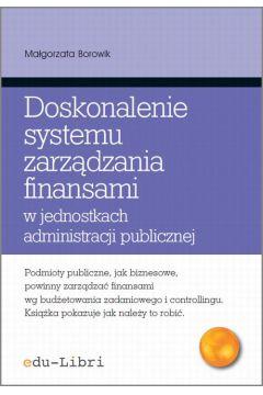 Doskonalenie systemu zarządzania finansami w jednostkach administracji publicznej