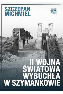 II wojna światowa wybuchła w Szymankowie