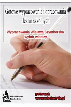 Wypracowania - Wisława Szymborska wybór wierszy