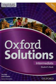 Oxford Solutions Intermediate. Student`s Book. Język angielski. Podręcznik dla liceum i technikum