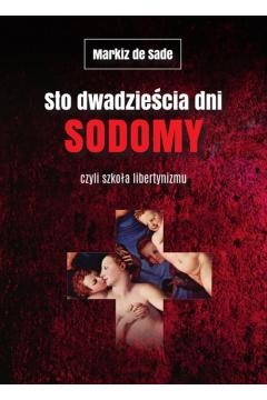 Sto dwadzieścia dni Sodomy czyli szkoła libertynizmu