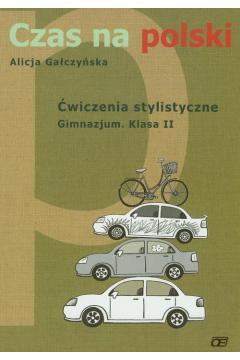 Czas na polski 2 Ćwiczenia stylistyczne