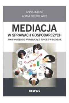 Mediacja w sprawach gospodarczych jako narzędzie..