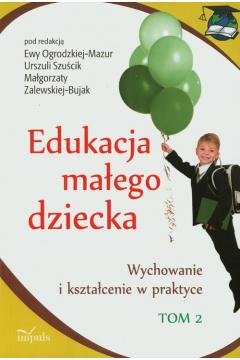 Edukacja małego dziecka T.2