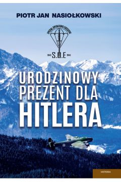 Urodzinowy prezent dla Hitlera