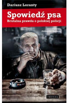 Spowiedź psa brutalna prawda o polskiej policji
