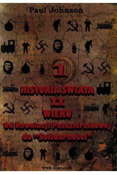 Historia świata XX wieku. Tom 1. Od Rewolucji Październikowej do `Solidarności`