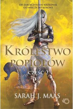 Szklany tron. Tom 6. Królestwo popiołów. Część 2
