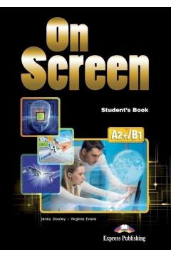 On Screen A2+/B1. Student's Book + DigiBook (Podręcznik niewieloletni)
