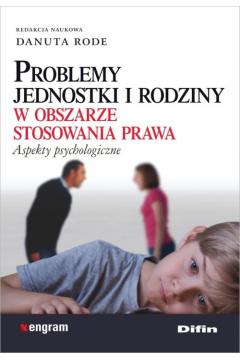 Problemy jednostki i rodziny w obszarze stosowania prawa