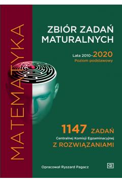 Zbiór zadań maturalnych 2010-2020 Matematyka PP