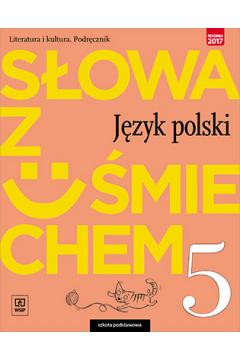 Słowa z uśmiechem. Język polski. Klasa 5. Literatura i kultura. Podręcznik. Szkoła podstawowa
