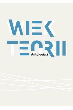 Wiek teorii Antologia cz. 2
