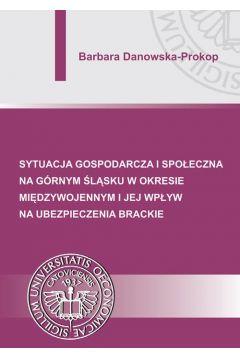 Sytuacja gospodarcza i społeczna na Górnym Śląsku w okresie międzywojennym i jej wpływ na ubezpieczenia brackie
