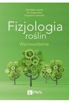 Fizjologia roślin. Wprowadzenie