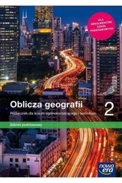 Oblicza geografii 2. Zakres podstawowy. Podręcznik dla liceum ogólnokształcącego i technikum. Szkoły ponadpodstawowe