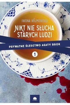 Nikt nie słucha starych ludzi. Prywatne śledztwo Agaty Brok cz. 1