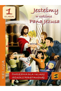 Jesteśmy w rodzinie Pana Jezusa. Klasa 1. Ćwiczenia