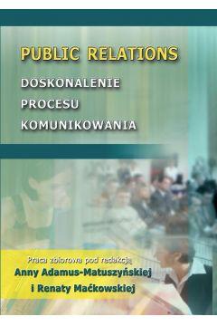 Public Relations. Doskonalenie procesu komunikowania
