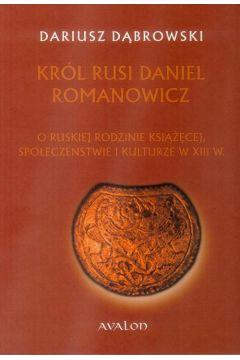 Król Rusi Daniel Romanowicz