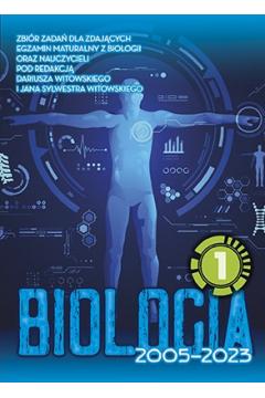 Biologia. Zbiór zadań maturalnych wraz z odpowiedziami 2002-2021. Tom 1. Anatomia i fizjologia człowieka