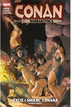 Conan Barbarzyńca. Życie i śmierć Conana. Księga 2