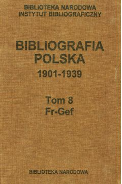 Bibliografia polska 1901-1939 Tom 8 Fr-Gef