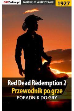 Red Dead Redemption 2 - przewodnik po grze - poradnik do gry
