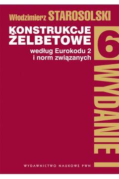 Konstrukcje żelbetowe według eurokodu 2 i norm związanych. Tom 6