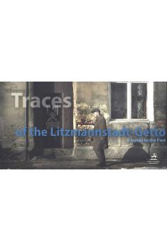 Traces of the Litzmannstadt Getto