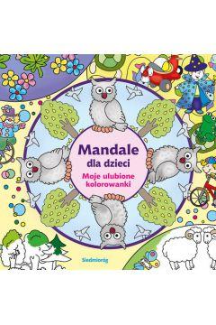 Mandale dla dzieci. Moje najpiękniejsze kolorowank