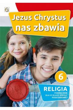 Religia Jezus Chrystus nas zbawia podręcznik dla klasy 6 szkoła podstawowa