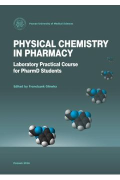 Physical chemistry in pharmacy. Laboratory Practical Course for PharmD Students