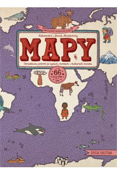 Mapy. Obrazkowa podróż po lądach morzach i kulturach świata. Edycja fioletowa