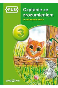 PUS. Czytanie ze zrozumeniem 3. O ciekawskim kotku