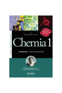 Odkrywamy na nowo. Chemia 1. Podręcznik. Zakres rozszerzony. Szkoły ponadgimnazjalne