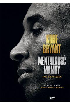 Kobe Bryant. Mentalność Mamby. Jak zwyciężać