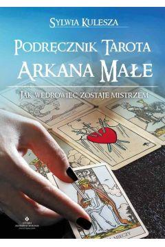 Podręcznik Tarota. Arkana Małe. Jak wędrowiec zostaje mistrzem