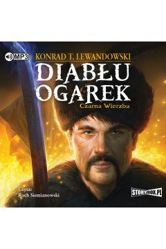 Diabłu ogarek T.1 Czarna wierzba audiobook