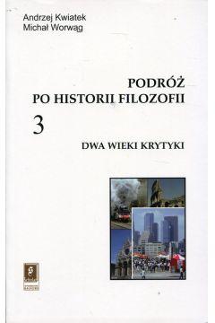 Podróż po historii filozofii Tom 3 Dwa wieki krytyki